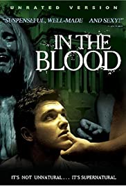 In the Blood (2006) Poster - Movie Forum, Cast, Reviews