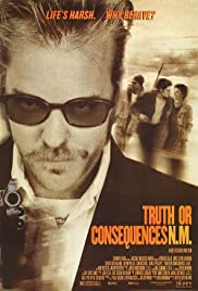 Truth or Consequences, N.M. (1997) Poster - Movie Forum, Cast, Reviews