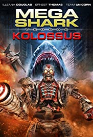 Mega Shark vs. Kolossus (2015) Poster - Movie Forum, Cast, Reviews