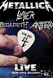 Metallica/Slayer/Megadeth/Anthrax: The Big 4: Live from Sofia, Bulgaria (2010) Poster - Movie Forum, Cast, Reviews