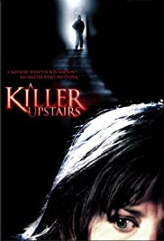 A Killer Upstairs (2005) Poster - Movie Forum, Cast, Reviews