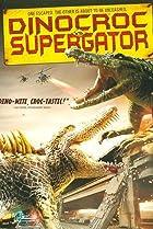 Image of Dinocroc vs. Supergator