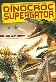 Dinocroc vs. Supergator (2010) Poster - Movie Forum, Cast, Reviews
