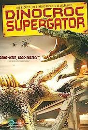 Dinocroc vs. Supergator(2010) Poster - Movie Forum, Cast, Reviews