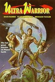 Ultra Warrior(1990) Poster - Movie Forum, Cast, Reviews