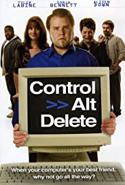 Control Alt Delete(2008) Poster - Movie Forum, Cast, Reviews