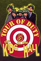 Image of Kids in the Hall: Tour of Duty
