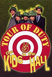 Kids in the Hall: Tour of Duty (2002) Poster - Movie Forum, Cast, Reviews