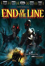 End of the Line (2007) Poster - Movie Forum, Cast, Reviews