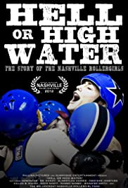 Hell or High Water: The Story of the Nashville Rollergirls Poster
