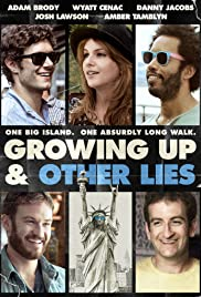 Growing Up and Other Lies Poster