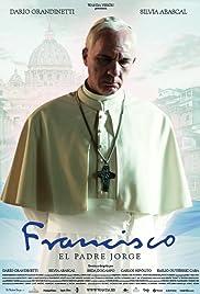 Francisco - El Padre Jorge(2015) Poster - Movie Forum, Cast, Reviews