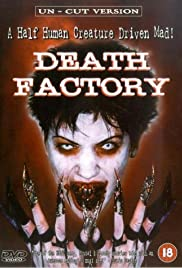 Death Factory (2002) Poster - Movie Forum, Cast, Reviews