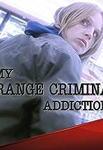 My Strange Criminal Addiction