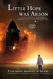 Little Hope Was Arson(2013) Poster - Movie Forum, Cast, Reviews