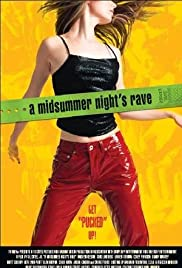 A Midsummer Night's Rave (2002) Poster - Movie Forum, Cast, Reviews