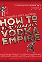 Image of How to Re-Establish a Vodka Empire