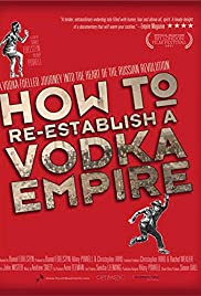 How to Re-Establish a Vodka Empire Poster