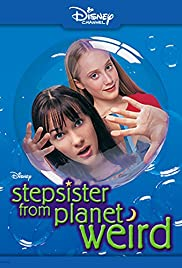 Stepsister from Planet Weird (2000) Poster - Movie Forum, Cast, Reviews