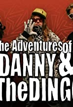 The Adventures of Danny & The Dingo
