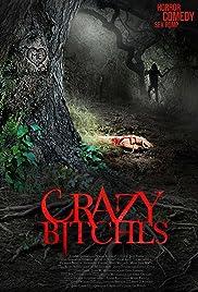 Crazy Bitches(2014) Poster - Movie Forum, Cast, Reviews
