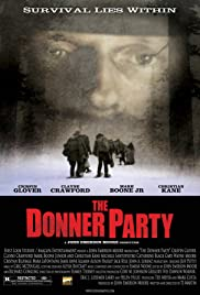 The Donner Party (2009) Poster - Movie Forum, Cast, Reviews