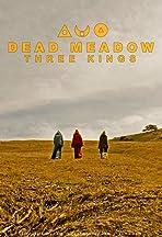 Dead Meadow Three Kings