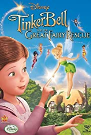 Tinker Bell and the Great Fairy Rescue (2010) Poster - Movie Forum, Cast, Reviews