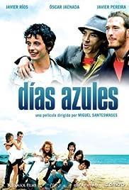 Días azules(2006) Poster - Movie Forum, Cast, Reviews