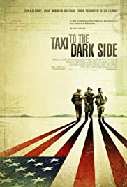 Taxi to the Dark Side (2007) Poster - Movie Forum, Cast, Reviews