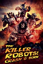 The Killer Robots! Crash and Burn (2016)