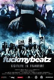Fuckmybeatz: Nightlife in Frankfurt Poster