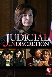 Judicial Indiscretion(2007) Poster - Movie Forum, Cast, Reviews