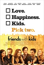 Friends with Kids (2011) Poster - Movie Forum, Cast, Reviews