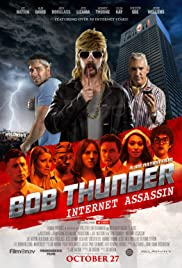 Bob Thunder: Internet Assassin (2015) Poster - Movie Forum, Cast, Reviews