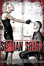 Serbian Scars (2009) Poster - Movie Forum, Cast, Reviews