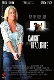 Caught in the Headlights (2005) Poster - Movie Forum, Cast, Reviews