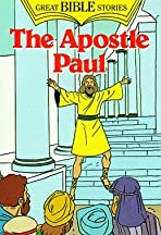 The Apostle Paul: The Man Who Turned the World Upside Down