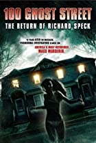 Image of 100 Ghost Street: The Return of Richard Speck