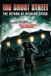 100 Ghost Street: The Return of Richard Speck (2012) Poster - Movie Forum, Cast, Reviews