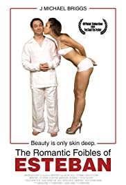The Romantic Foibles of Esteban Poster