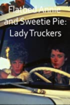 Image of Flatbed Annie & Sweetiepie: Lady Truckers