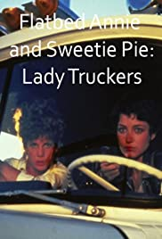 Flatbed Annie & Sweetiepie: Lady Truckers (1979) Poster - Movie Forum, Cast, Reviews