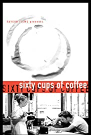 Sixty Cups of Coffee (2000) Poster - Movie Forum, Cast, Reviews