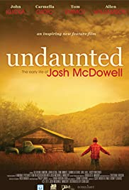 Undaunted... The Early Life of Josh McDowell Poster