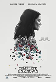 Complete Unknown (2016) Poster - Movie Forum, Cast, Reviews
