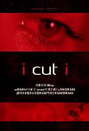 I Cut I Poster