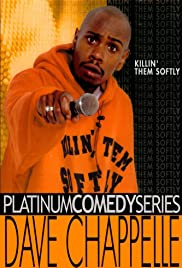 Dave Chappelle: Killin' Them Softly (2000) Poster - TV Show Forum, Cast, Reviews