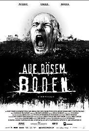 Auf bösem Boden(2007) Poster - Movie Forum, Cast, Reviews