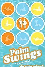 Palm Swings(2017) Poster - Movie Forum, Cast, Reviews